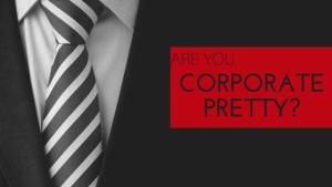 Corporate Pretty